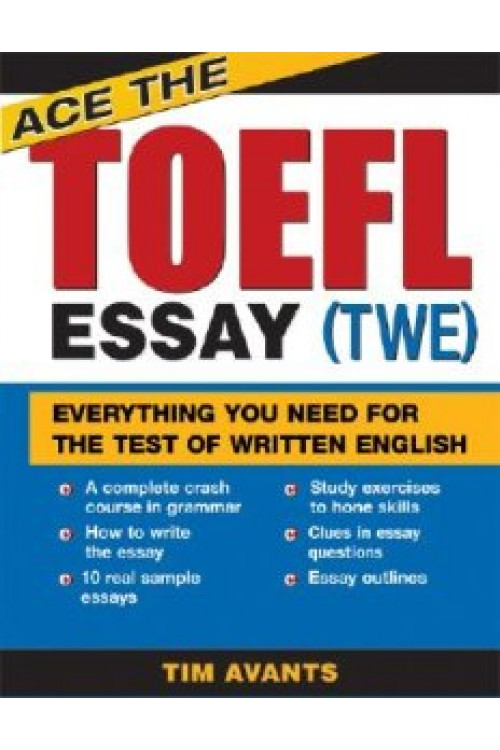 کتاب الکترونیکی Ace The TOEFL Essay (TWE): Everything You Need For The Test Of Written English