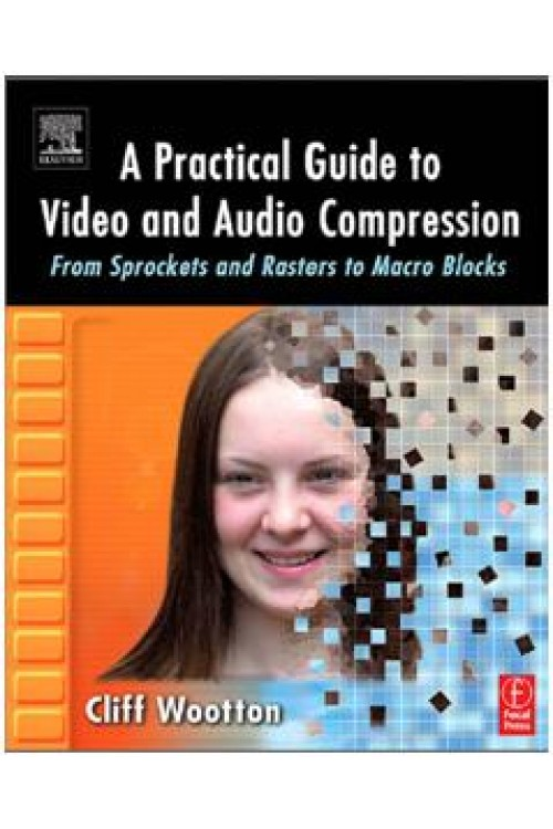 کتاب الکترونیکی A Practical Guide To Video And Audio Compression